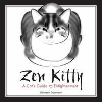 Zen Kitty : A Cat's Guide to Enlightenment