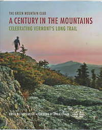 image of A century in the mountains : celebrating Vermont's Long Trail