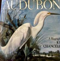 Audubon: A Biography by Chancellor, John; Audubon illustrations - 1978