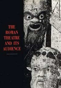 THE ROMAN THEATRE AND ITS PUBLIC