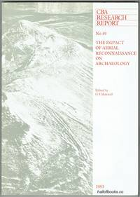 The Impact Of Aerial Reconnaissance On Archaeology (CBA Research Report No. 49)
