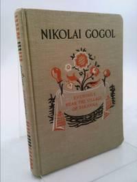 Evenings Near The Village Of Dikanka by  Rudi)  Nikolai (translated by Panko - Hardcover - 1963 - from ThriftBooks and Biblio.com