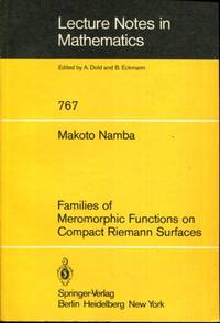 Families of meromorphic functions on compact Riemann surfaces (Lecture notes in mathematics ; 767)
