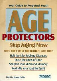 Age Protectors Stop Aging Now! by Ed Claflin - First Edition - July 15, 1998 - from Classic Books of Loyalist (SKU: 21E7-005)