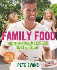 Family Food by Pete Evans - 2014