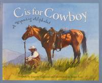 C Is For Cowboy: A Wyoming Alphabet (Discover America State By State, Alphabet Series)