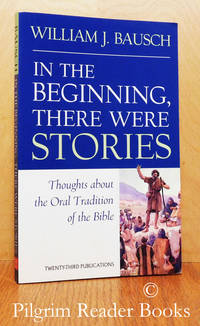 In the Beginning There Were Stories: Thoughts About the Oral Tradition of  the Bible.