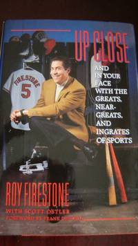 Up Close by Roy Firestone, Hardcover, 1993