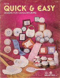 Fifty Quick & Easy Designs for Candlewicking