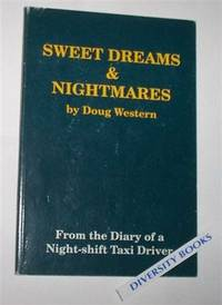 SWEET DREAMS & NIGHTMARES: From the Diary of a Night-Shift Taxi Driver    (Signed Copy)
