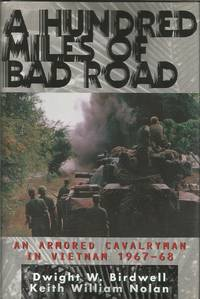A Hundred Miles of Bad Road: An Armored Cavalryman in Vietnam, 1967-68