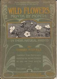 Wild Flowers Month by Month in their Natural Haunts.  Flowers of May.  Part IV