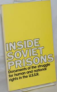 image of Inside Soviet Prisons: Documents of the struggle for human and national rights in the U.S.S.R.