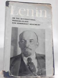 V. I. Lenin: On the International Working-Class and Communist Movement