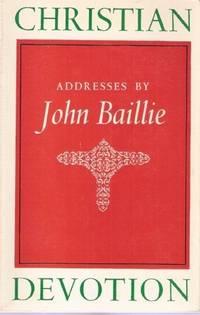 Christian Devotion: Addresses by John Baillie