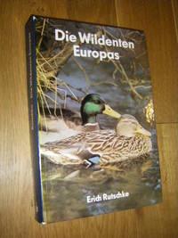 Die Wildenten Europas. Biologie, Ökologie, Verhalten