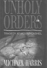 image of Unholy Orders: Tragedy at Mount Cashel