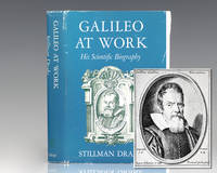 Galileo At Work: His Scientific Biography.