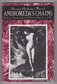 ANDROMEDA'S CHAINS : Gender and Interpretation in Victorian Literature and Art by  Adrienne Auslander Munich - Paperback - First Edition - 1989 - from Diversity Books and Biblio.com
