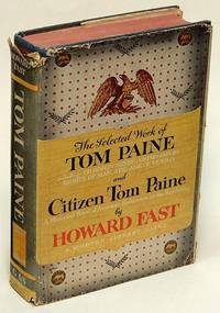 The Selected Work of Tom Paine and Citizen Tom Paine (First Modern Library  edition, ML #G68.1)