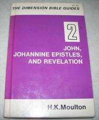 John, Johannine Epistles & Revelation (The Dimension Bible Guides Based on the Text of the...