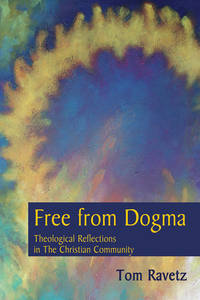 image of Free From Dogma: Theological Reflections In The Christian Community