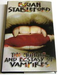 The Hunger and Ecstasy of Vampires by  Brian Stableford - Signed First Edition - 1996 - from Squid Ink Books and Biblio.com
