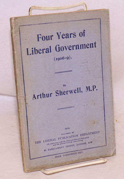 London: The Liberal Publication Department, 1910. Pamphlet. 116p., sewn pamphlet in plain printed 8....