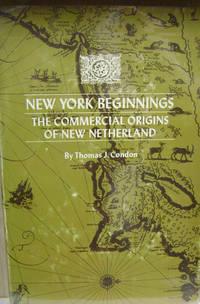 New York Beginnings:  The Commercial Origins of New Netherland