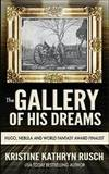 The Gallery of His Dreams by Kristine Kathryn Rusch - 2014-04-08