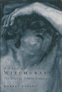 A Case of Witchcraft; The Trial of Urbain Grandier