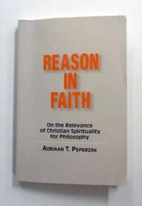 image of Reason in Faith On the Relevance of Christian Spirituality for Philosophy