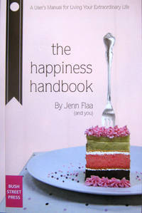 The Happiness Handbook: A Users Manual for Living Your Extraordinary Life