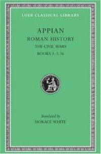 Appian: Roman History, Vol. III, The Civil Wars, Books 1-3.26 (Loeb Classical Library No. 4)