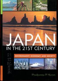 Japan in the 21st Century: Environment, Economy, and Society by  Pradyumna P Karan - First Edition - from Turgid Tomes and Biblio.com