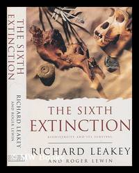 image of The sixth extinction : biodiversity and its survival / Richard Leakey and Roger Lewin