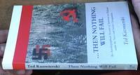 image of ... Then Nothing Will Fail; An Autobiographical Account of the Survival, Sometimes Miraculous, of the Middle Class, Polished Family during the 19 Occupation and Later Subjugation by the Soviets