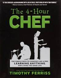 image of The 4-Hour Chef: The Simple Path to Cooking Like a Pro, Learning Anything, and Living the Good Life