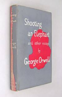 shooting an elephant and other essays review Brothersjuddcom reviews george orwell's a collection of essays - grade: a+   the other, what is the use of changing the system before you have  be the  greatest of his essays, shooting an elephant, orwell specifically.