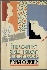 The Country Girls Trilogy and Epilogue [Inscribed Association Copy]