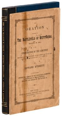 An Oration delivered on The Battlefield of Gettysburg, (November 19, 1863,) at the Consecration of the Cemetery: Prepared for the interment of the remains of those who fell in the battles of July 1st, 2d, and 3d, 1863