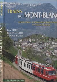 LES TRAINS DU MONT-BLANC. Volume 2, Le chemin de fer Martigny-Châtelard, Annexe : le Tramway de Martigny