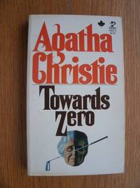Towards Zero by  Agatha Christie - Paperback - Reprint - 1972 - from Scene of the Crime Books, IOBA (SKU: biblio15911)
