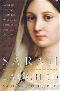 Sarah Laughed : Modern Lessons from the Wisdom and Stories of Biblical Women