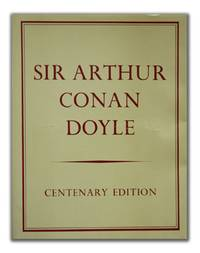 Sir Arthur Conan Doyle Centenary: 1859-1959 by  ADRIAN CONAN DOYLE - Signed First Edition - 1959 - from Peter L. Stern & Company, Inc. and Biblio.com