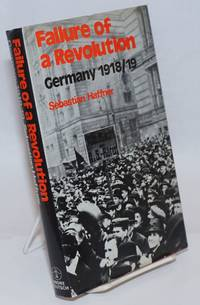 Failure of a Revolution; Germany 1918-19 translated by Georg Rapp