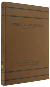 Minerals of California, Bulletin No. 113