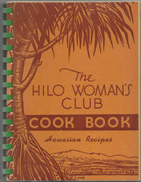 Hilo Woman's Club Cook Book. [Seventh printing]