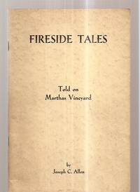 image of JOE ALLEN'S FIRESIDE TALES TOLD 'LONGSIDE THE STOVE IN SANDERSON'S [ON  MARTHAS VINEYARD]