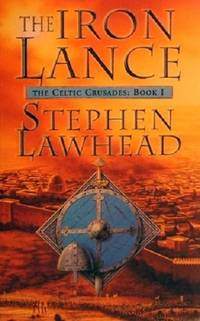 image of The Iron Lance: The Celtic Crusades: Book 1.